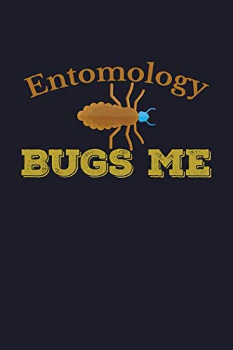 Entomology Bugs Me: Blank Lined Journal to Write In - Ruled Writing Notebook]()