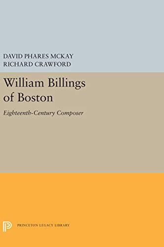 William Billings of Boston: Eighteenth-Century Composer