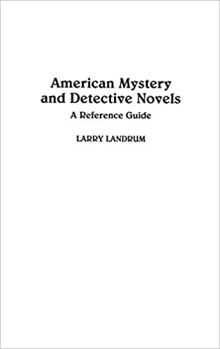 Book American Mystery and Detective Novels: A Reference Guide (American Popular Culture)