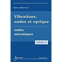 vibrations, ondes et optique t.2: ondes mécaniques
