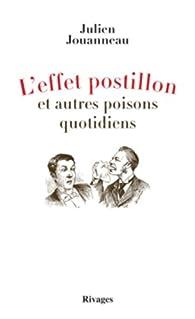 L'effet postillon et autres poisons quotidiens par Julien Jouanneau