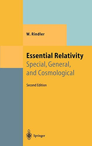 Essential Relativity: Special, General, and Cosmological (Theoretical and Mathematical Physics) (Essential Mathematical Methods For The Physical Sciences)