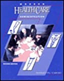 Modern Healthcare Administration, Hodgetts, Richard M. and Cascio, Dorothy M., 0697143244