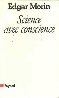Science avec conscience par Edgar Morin