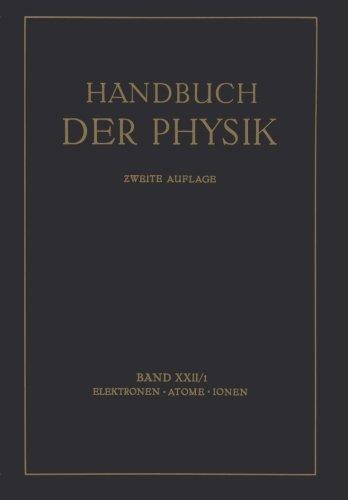 Elektronen · Atome Ionen (Handbuch der Physik) (Volume 22) (German Edition)