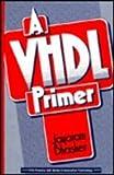 A VHDL Primer, Bhasker, Jayaram, 013952987X
