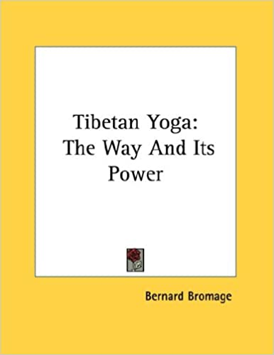 Tibetan Yoga: The Way And Its Power: Bernard Bromage ...