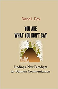 PDF Gratis You Are What You Don't Say: Finding A New Paradigm For Business Communication