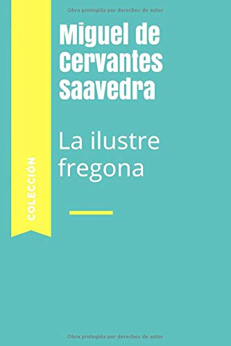 La ilustre fregona por Miguel de Cervantes Saavedra