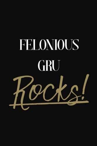 Felonious Gru Rocks!: Felonious Gru Diary Journal Notebook]()