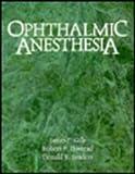 Ophthalmic Anesthesia, James P. Gills, Robert F. Hustead, 1556422148