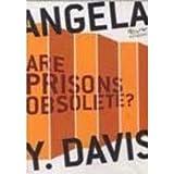 Are Prisons Obsolete?: Prison; Ideology; Philosophy; Cultural Criticism; Foucault; Abolition; Race; Social Movements; Angela Davis; Navayana