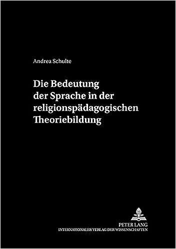 Book Die Bedeutung Der Sprache in Der Religionspaedagogischen Theoriebildung (Religion in Der Offentlichkeit, )