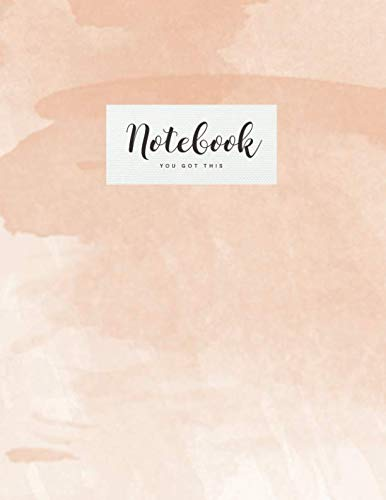 Notebook: Beautiful peach watercolor | You got this |  ★ School supplies ★ Personal diary ★ Office notes  |  8.5 x 11 - big  notebook | 150 pages | College ruled (Watercolor collection) ()