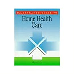 Illustrated Guide to Home Health Care