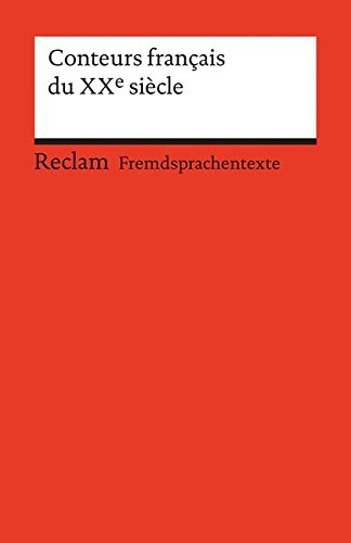 Conteurs francais du XXe siècle: Französischer Text mit deutschen Worterklärungen (Reclams Universal-Bibliothek)