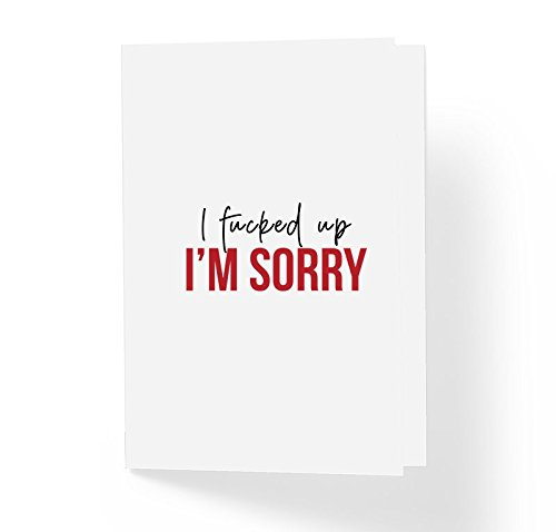 Funny Blank - I Fuk%ced Up I'm Sorry Honest Greeting Card - Funny Apology Sorry Greeting Cards - 5