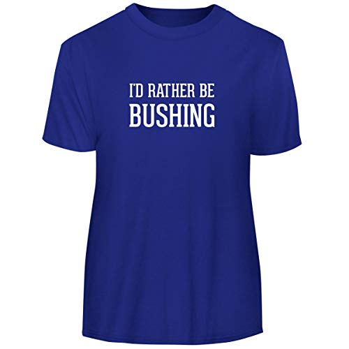 One Legging it Around I'd Rather Be Bushing - Men's Funny Soft Adult Tee T-Shirt, Blue, X-Large