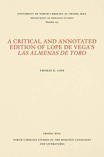 A Critical and Annotated Edition of Lope de Vegas Las almenas de Toro (North Carolina Studies in the Romance Languages and Literatures)  [Case, Thomas E.] (Tapa Blanda)