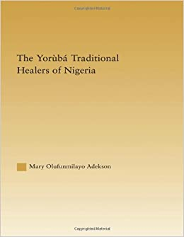 Book The Yoruba Traditional Healers of Nigeria (African Studies)