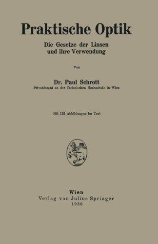 Praktische Optik: Die Gesetze der Linsen und ihre Verwendung (German Edition)