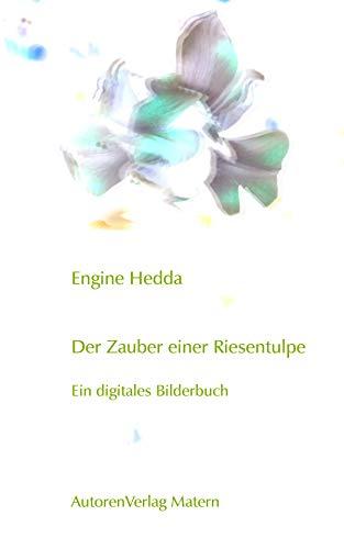 Der Zauber einer Riesentulpe: Ein digitales Bilderbuch (German Edition)