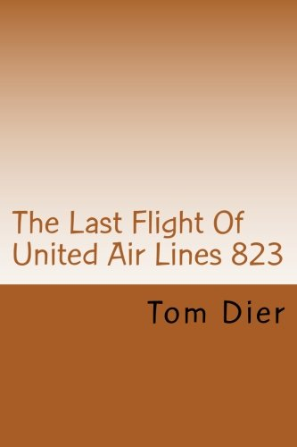 The Last Flight Of United Air Lines 823