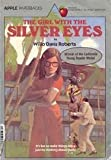 The Girl with the Silver Eyes, Willo Davis Roberts, 0590321579