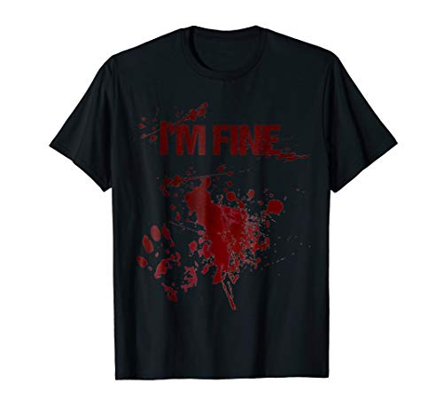 I'm Fine Graphic Zombie Blood Splash Wound Halloween Shirt