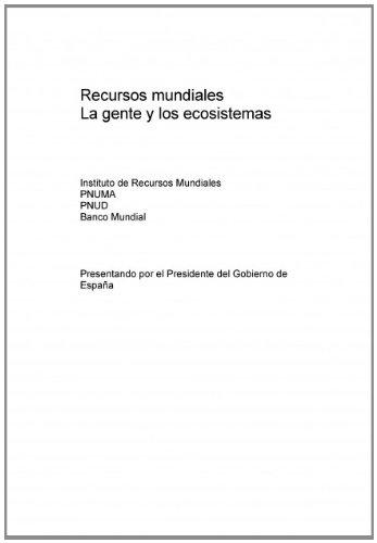 Descargar Libro Recursos Mundiales: La Gente Y Los Ecosistemas Ecoespaña Editorial