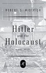 Hitler and the Holocaust (Modern Library Chronicles Series Book 8)