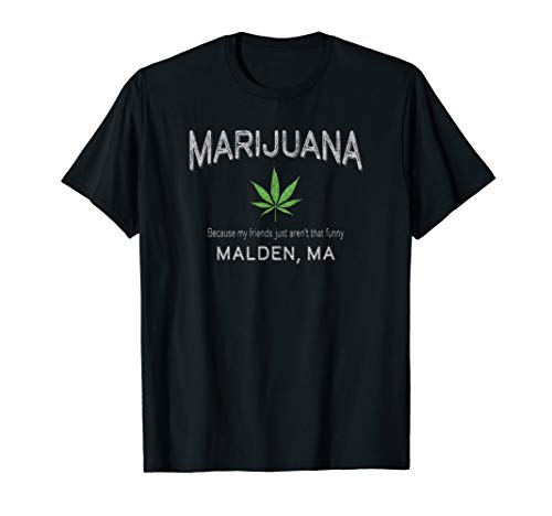 Funny Vintage Malden  MA Marijuana Smoker T-Shirt