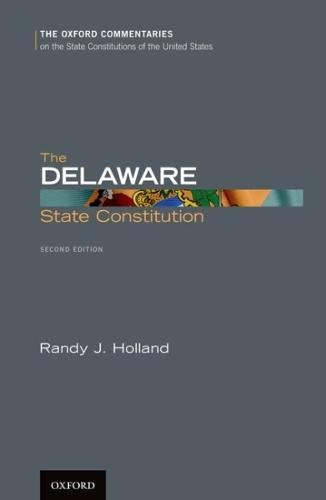 The Delaware State Constitution (Oxford Commentaries on the State Constitutions of the United States)