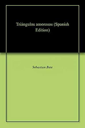 Amazon.com: Triángulos amorosos (Spanish Edition) eBook ...