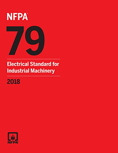 NFPA 79: Electrical Standard for Industrial Machinery, 2018 Edition