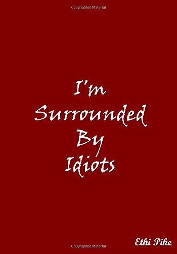 Download I'm Surrounded By Idiots (Red): Collectible Notebook PDF
