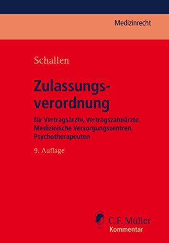Zulassungsverordnung für Vertragsärzte, Vertragszahnärzte, Medizinische Versorgungszentren, Psychotherapeuten: Kommentar (C.F. Müller Medizinrecht) (German Edition)
