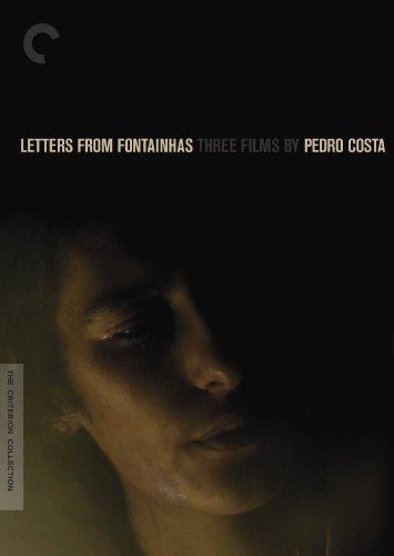Letters from Fontainhas: Three Films by Pedro Costa (Ossos / In Vanda's Room / Colossal Youth) (The Criterion Collection)