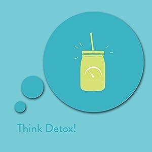 Think Detox! Affirmationen zur Entschleunigung Hörbuch