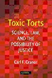 Toxic Torts : Science, Law, and the Possibility of Justice, Cranor, Carl F., 0521861829