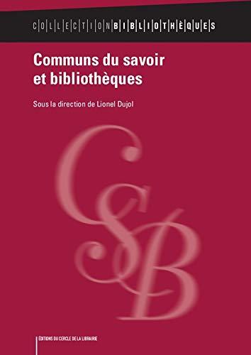 Communs du savoir et bibliothèques por Lionel Dujol