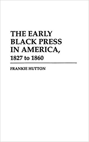 The Early Black Press in America 1827 to 1860