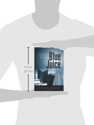 Blue Juice: Euthanasia in Veterinary Medicine (Animals Culture And Society)