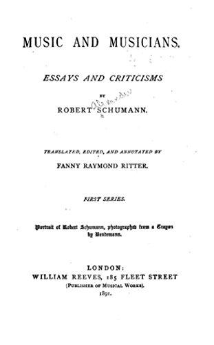 Music And Musicians Essays And Criticisms  Kindle Edition By  Music And Musicians Essays And Criticisms By Schumann Robert