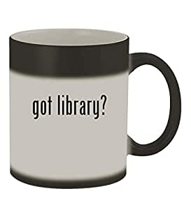 got Library? - 11oz Color Changing Sturdy Ceramic Coffee Cup Mug, Matte Black
