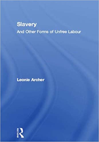 Slavery: And Other Forms of Unfree Labour (History Workshop