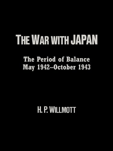 The War with Japan: The Period of Balance, May 1942-October 1943 (Total War)
