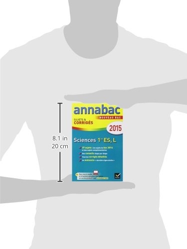 Annales Annabac 2015 Sciences 1re ES, L: sujets et corrigés du bac - Première ES, L: 9782218980794: Amazon.com: Books