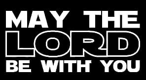 May The Lord Be With You Religious Decal Vinyl Sticker|Cars Trucks Vans Walls Laptop| White |5.5 x 2.5 (Sarah Bible Costume)