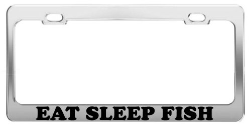 (EAT SLEEP FISH License Plate Frame Tag Holder Car Truck Accessory Gift)